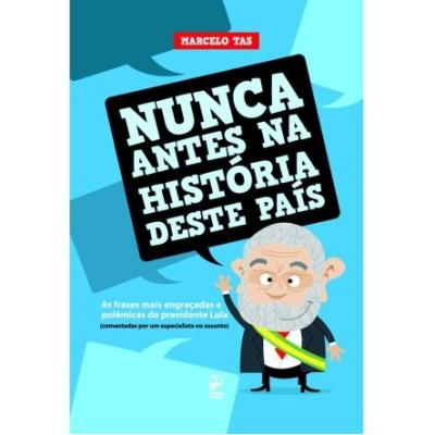 5- Nunca Antes na História Deste País - [Marcelo Tas]